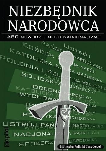 Okładka książki Niezbędnik narodowca. ABC nowoczesnego nacjonalizmu