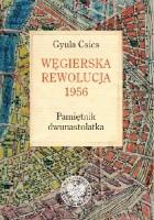 Węgierska rewolucja 1956. Pamiętnik dwunastolatka