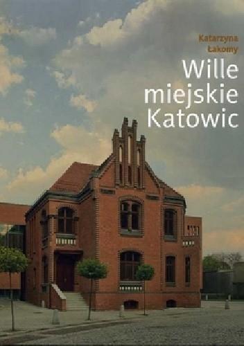 Okładka książki Wille miejskie Katowic