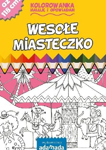 Okładka książki Kolorowanka. Maluję i opowiadam. Wesołe miasteczko