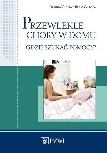Okładka książki Przewlekle chory w domu. Gdzie szukać pomocy?