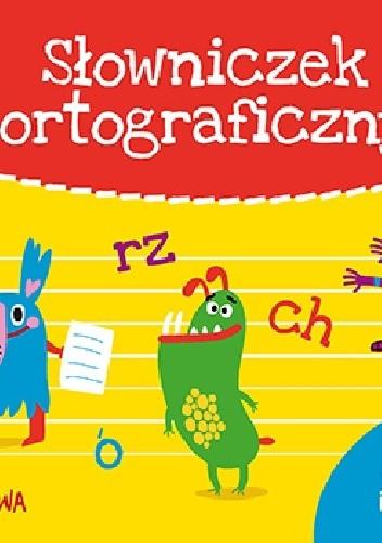Okładka książki Słowniczek ortograficzny. Ćwiczenia ortograficzne i kaligraficzne