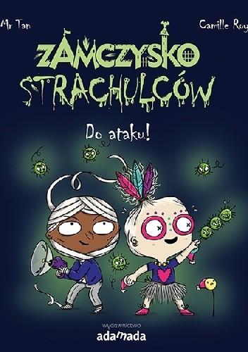 Okładka książki Zamczysko strachulców. Do ataku!