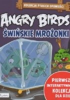 Angry Birds. Świńskie Mrożonki.