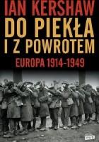 Do piekła i z powrotem: Europa 1914-1949
