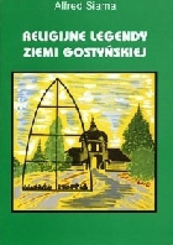 Okładka książki Religijne legendy ziemi gostyńskiej