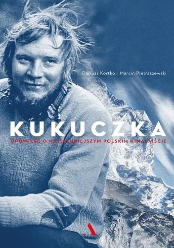 Okładka książki Kukuczka. Opowieść o najsłynniejszym polskim himalaiście