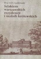 Szlakiem warszawskich rezydencji i siedzib królewskich