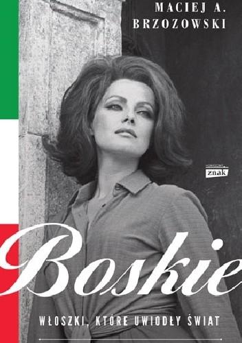 Okładka książki Boskie. Włoszki, które uwiodły świat