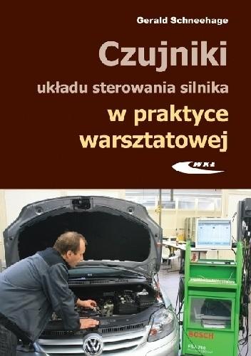 Okładka książki Czujniki układu sterowania silnika w praktyce warsztatowej. Budowa, działanie i diagnozowanie za pomocą oscyloskopu