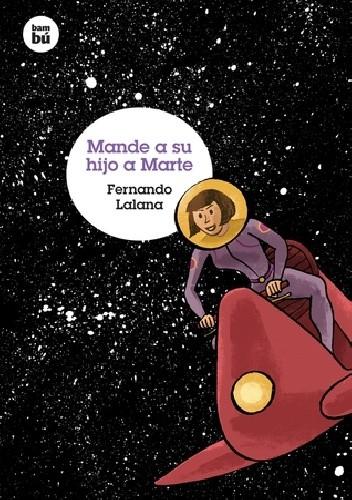 Okładka książki Mande a su hijo a Marte