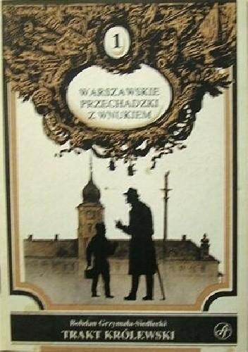 Okładka książki Trakt Królewski: Plac Zamkowy - Pałac Staszica: Przewodnik