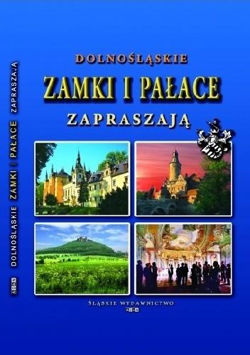 Okładka książki Dolnośląskie zamki i pałace zapraszają