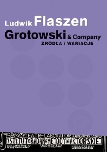 Okładka książki Grotowski & Company. Źródła i wariacje