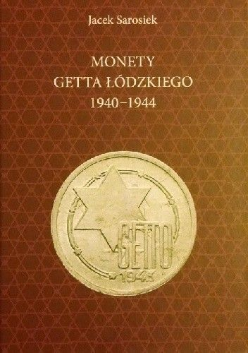 Okładka książki Monety Getta łódzkiego 1940-1944