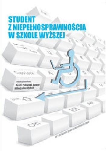 Okładka książki Student z niepełnosprawnością w szkole wyższej