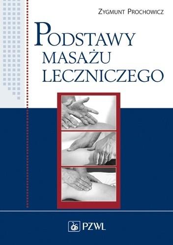 Okładka książki Podstawy masażu leczniczego. Wydanie 5