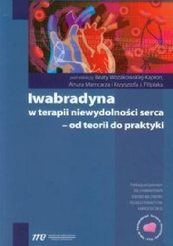 Okładka książki Iwabradyna w terapii niewydolności serca - od teorii do praktyki