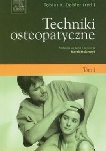Okładka książki Techniki osteopatyczne Tom 1