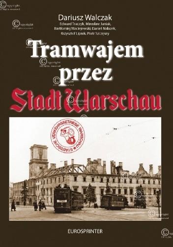 Okładka książki TRAMWAJEM PRZEZ STADT WARSCHAU