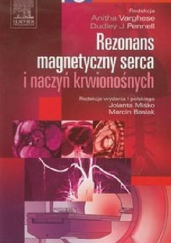 Okładka książki Rezonans magnetyczny serca i naczyń krwionośnych