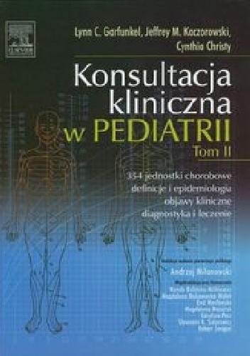 Okładka książki Konsultacja kliniczna w pediatrii Tom II