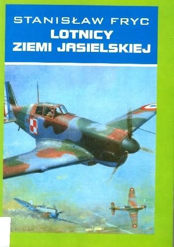 Okładka książki Lotnicy ziemi jasielskiej