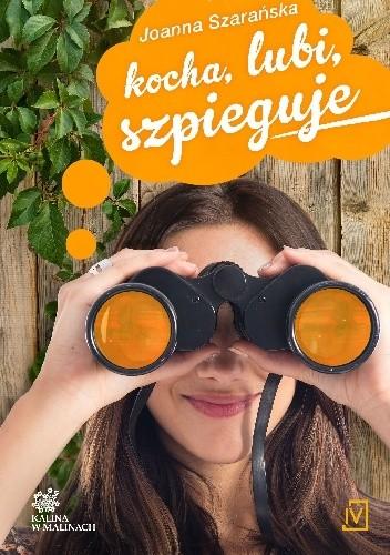 Okładka książki Kocha, lubi, szpieguje