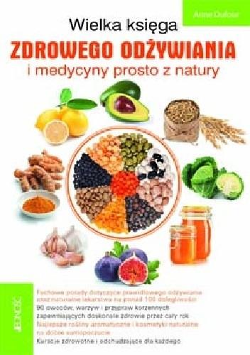 Okładka książki Wielka księga zdrowego odżywiania i medycyny prosto z natury