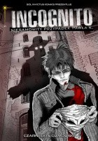Incognito #1: A imię jego...