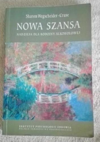 Okładka książki NOWA SZANSA - NADZIEJA DLA RODZINY ALKOHOLOWEJ