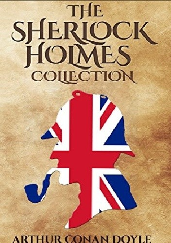 Okładka książki British Mystery Multipack Volume 5 - The Sherlock Holmes Collection: 4 Novels and 43 Short Stories + Extras (Illustrated)