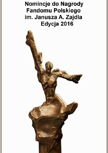 Okładka książki Opowiadania nominowane do Nagrody Zajdla za rok 2015