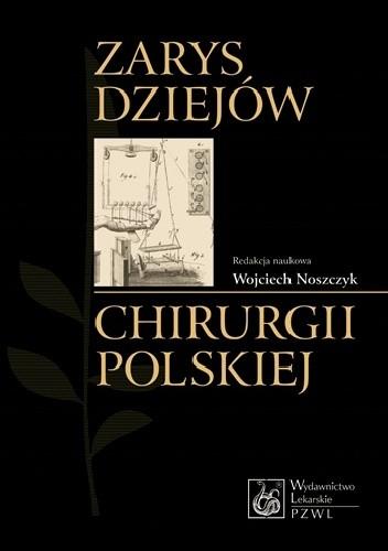 Okładka książki Zarys dziejów chirurgii polskiej
