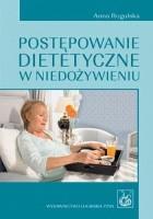 Postępowanie dietetyczne w niedożywieniu