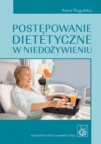 Okładka książki Postępowanie dietetyczne w niedożywieniu