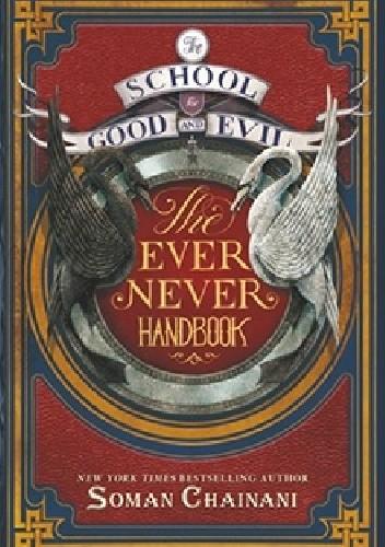Okładka książki The School for Good and Evil: The Ever Never Handbook