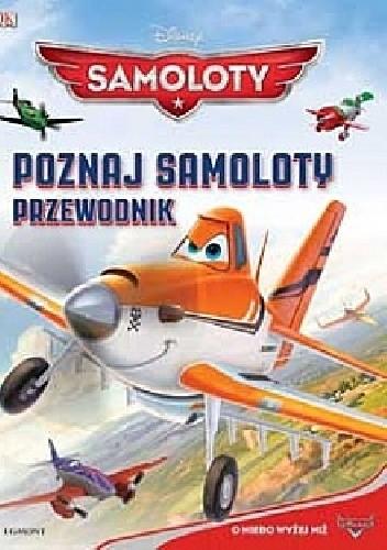 Okładka książki Samoloty. Poznaj samoloty. Przewodnik