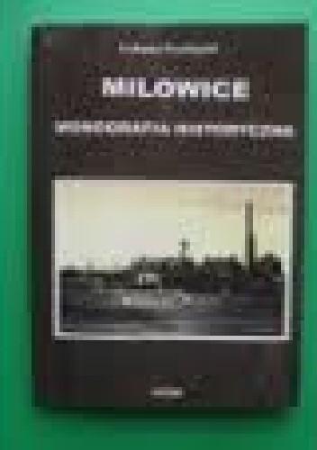 Okładka książki Milowice: Monografia Historyczna
