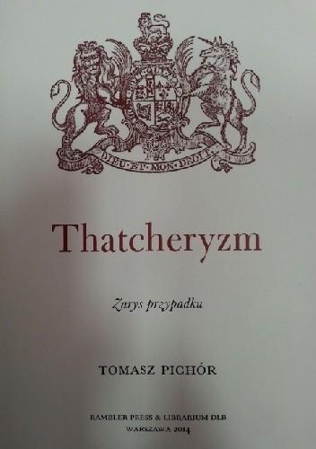 Okładka książki Thatcheryzm. Zarys przypadku