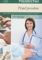 Podstawy położnictwa. Przed porodem