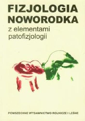 Okładka książki Fizjologia noworodka z elementami patofizjologii
