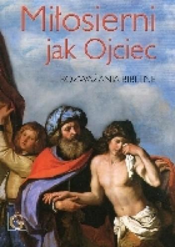 Okładka książki Miłosierni jak Ojciec. Rozważania biblijne
