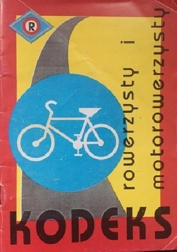 Okładka książki Kodeks rowerzysty i motorowerzysty