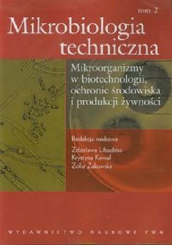 Okładka książki Mikrobiologia techniczna Tom 2