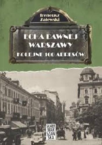 Okładka książki Echa dawnej Warszawy. Kolejne 100 adresów