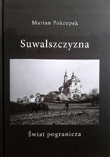 Okładka książki Suwalszczyzna. Świat Pogranicza