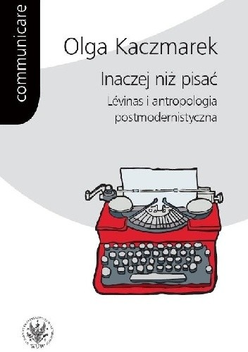 Okładka książki Inaczej niż pisać. Lévinas i antropologia postmodernistyczna