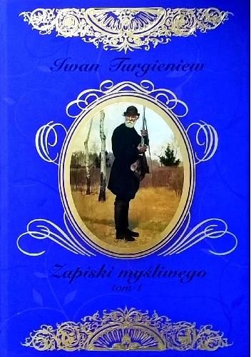 Okładka książki Zapiski myśliwego tom 1