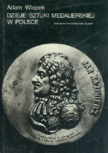 Okładka książki Dzieje sztuki medalierskiej w Polsce